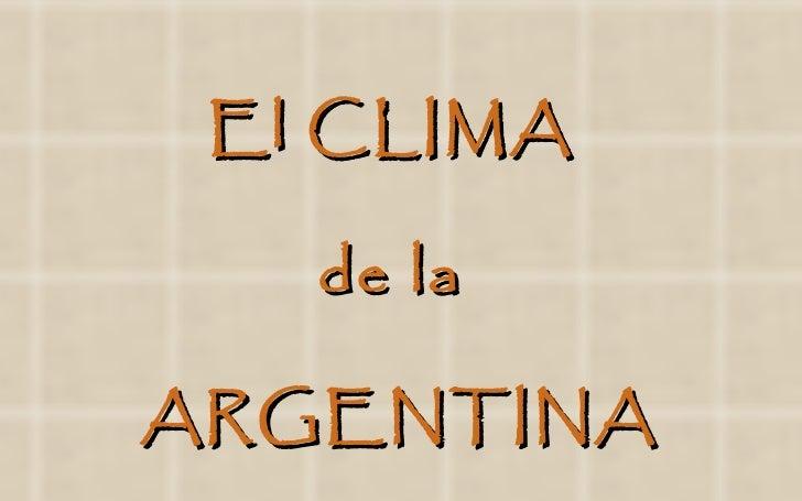 El CLIMA  de la  ARGENTINA