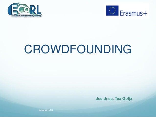 CROWDFOUNDING doc.dr.sc. Tea Golja www.ecorl.it