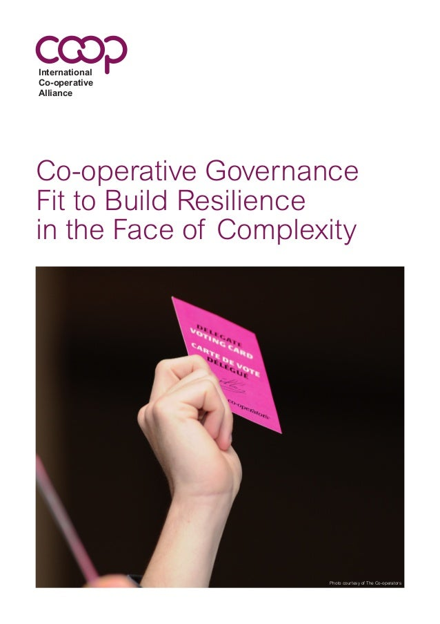 Co-operative Governance Fit to Build Resilience in the Face of Complexity International Co-operative Alliance Photo courte...