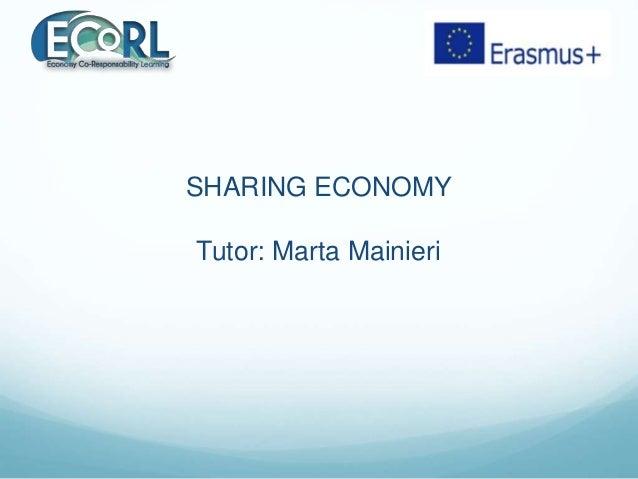 SHARING ECONOMY Tutor: Marta Mainieri
