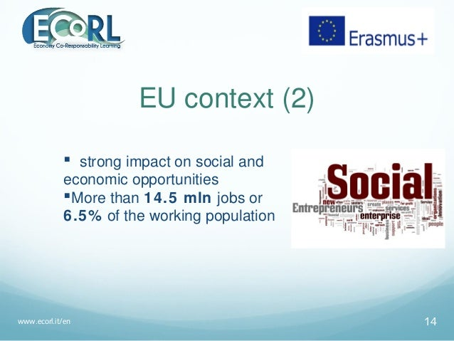 EU context (2)  strong impact on social and economic opportunities More than 14.5 mln jobs or 6.5% of the working popula...