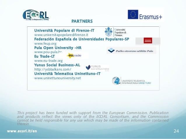 PARTNERS Università Popolare di Firenze-IT www.universitapopolaredifirenze.it Federación Española de Universidades Popular...