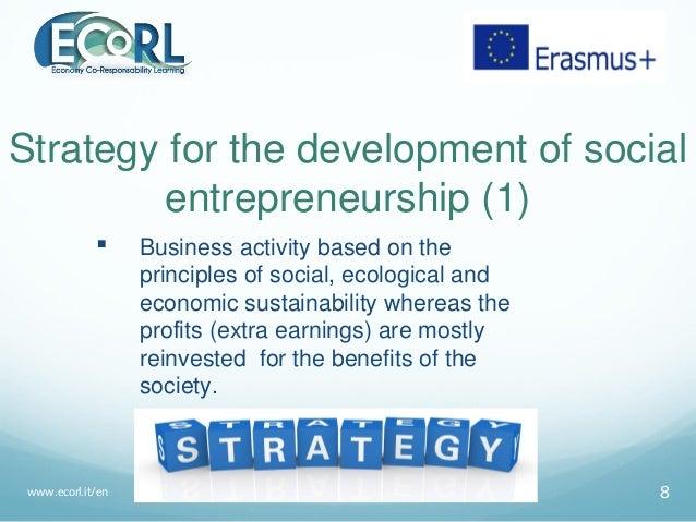 Strategy for the development of social entrepreneurship (1)  Business activity based on the principles of social, ecologi...