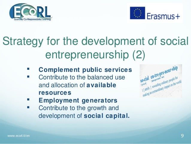 Strategy for the development of social entrepreneurship (2)  Complement public services  Contribute to the balanced use ...