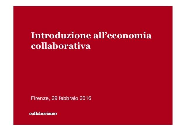 Introduzione all'economia collaborativa Firenze, 29 febbraio 2016