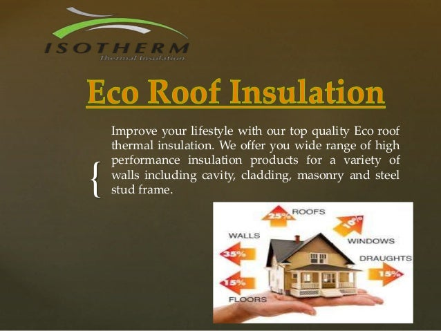 { Improve your lifestyle with our top quality Eco roof thermal insulation. We offer you wide range of high performance ins...