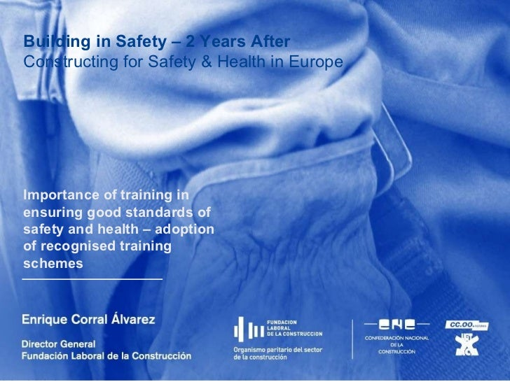 Building in Safety – 2 Years After Constructing for Safety & Health in Europe   Importance of training in ensuring good st...