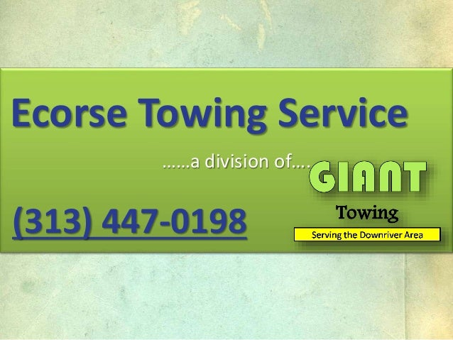 ……a division of…. Ecorse Towing Service (313) 447-0198
