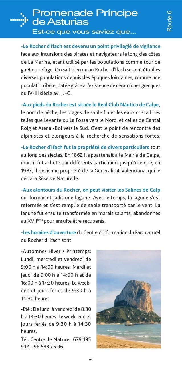 L'environnement naturel et culturel -Rocher d'Ifach. Il y a un Centre de Visites situé sur le versant nord du rocher. Tél....