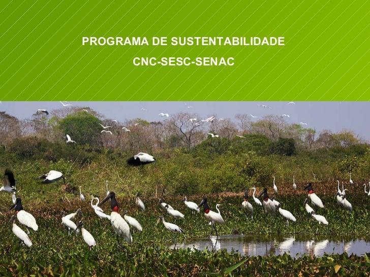 PROGRAMA DE SUSTENTABILIDADE CNC-SESC-SENAC