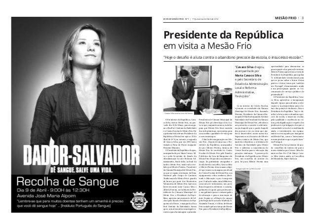 O Presidente da República, Cava- co Silva, visitou Mesão Frio, no pas- -sado dia 16 de Março, para inaugu- rar a Rua Prof....