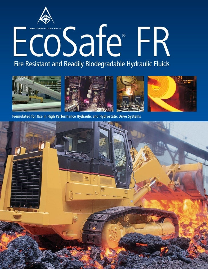 EcoSafe FR  Fire Resistant and Readily Biodegradable Hydraulic Fluids                                                     ...