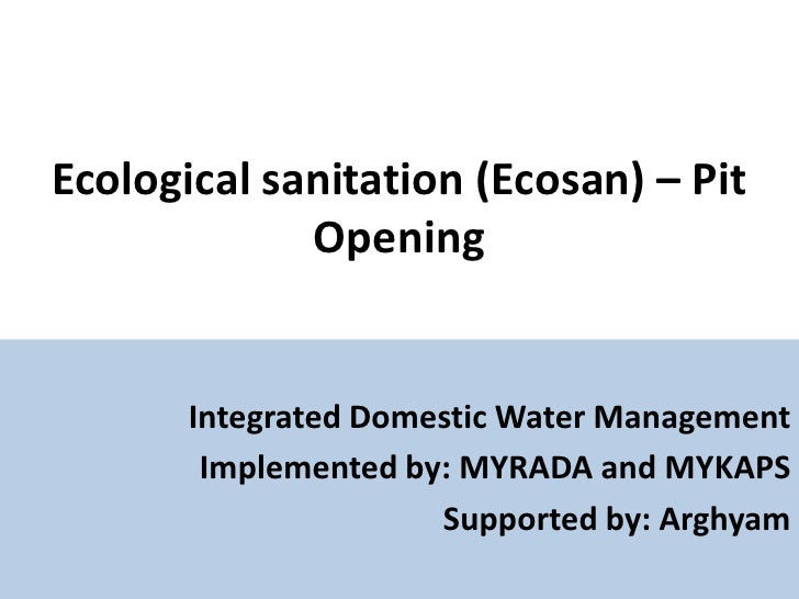 Ecological sanitation (Ecosan) – Pit Opening<br />Integrated Domestic Water Management<br />Implemented by: MYRADA and MYK...