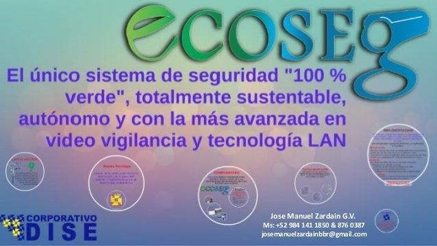 Jose Manuel Zardain G.V. Ms: +52 984 141 1850 & 876 0387 josemanuelzardainbbr@gmail.com