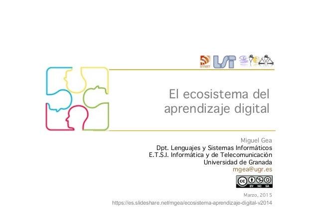 Marzo, 2015! Miguel Gea! Dpt. Lenguajes y Sistemas Informáticos! E.T.S.I. Informática y de Telecomunicación! Universidad d...