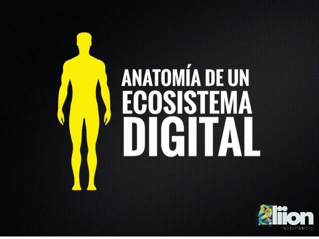 Ecosistema Digital: Es un ambiente creado en plataformas digitales que juntas logran un solo propósito comercial.