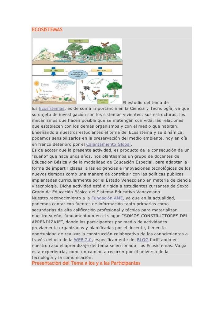 ECOSISTEMAS                                             El estudio del tema delos Ecosistemas, es de suma importancia en l...