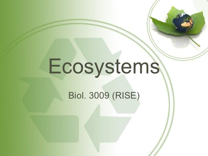Ecosystems Biol. 3009 (RISE)