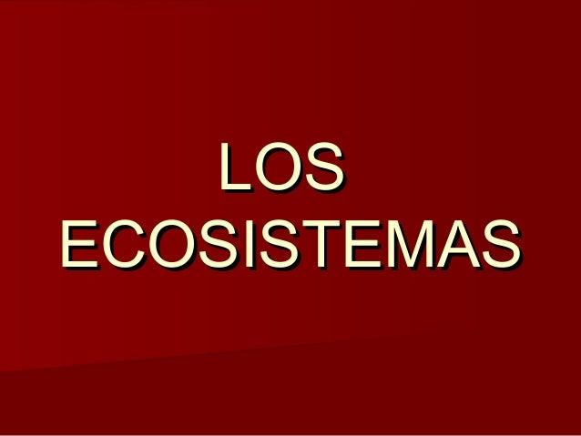LLOOSS  EECCOOSSIISSTTEEMMAASS