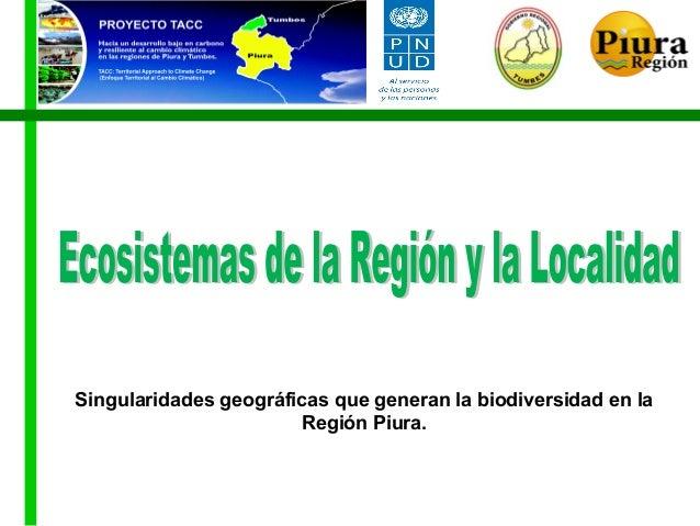Singularidades geográficas que generan la biodiversidad en la Región Piura.