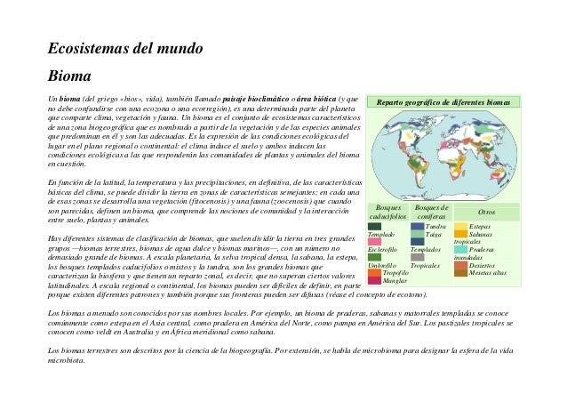 Ecosistemas del mundo Bioma Un bioma (del griego «bios», vida), también llamado paisaje bioclimático o área biótica (y que...