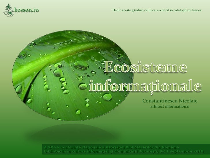 Dedicaceste gânduri celui care a dorit să catalogheze lumea<br />Ecosisteme informaționale<br />Constantinescu Nicolaie<br...