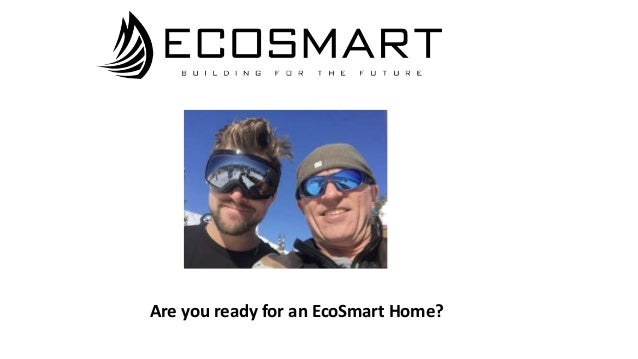 Are you ready for an EcoSmart Home?