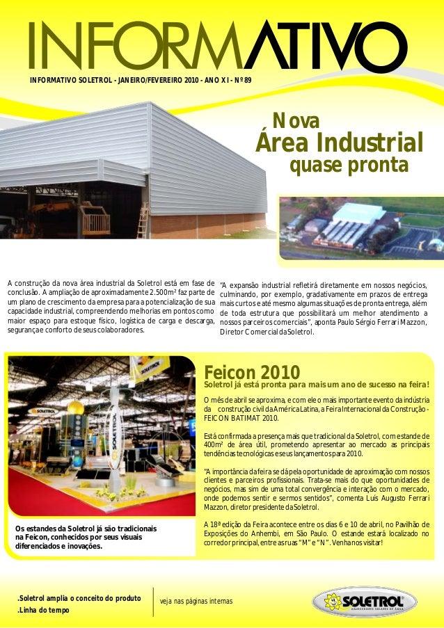INFORMATIVO SOLETROL - JANEIRO/FEVEREIRO 2010 - ANO XI - Nº 89 veja nas páginas internas Feicon 2010 O mês de abril se apr...