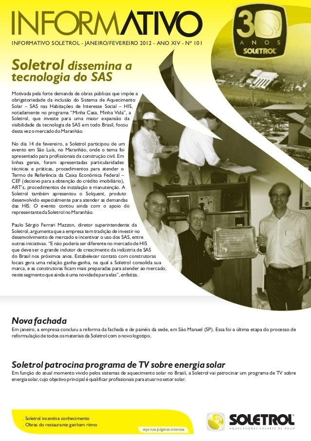 Soletrol dissemina a tecnologia do SAS INFORMATIVO SOLETROL - JANEIRO/FEVEREIRO 2012 - ANO XIV - Nº 101 Motivada pela fort...
