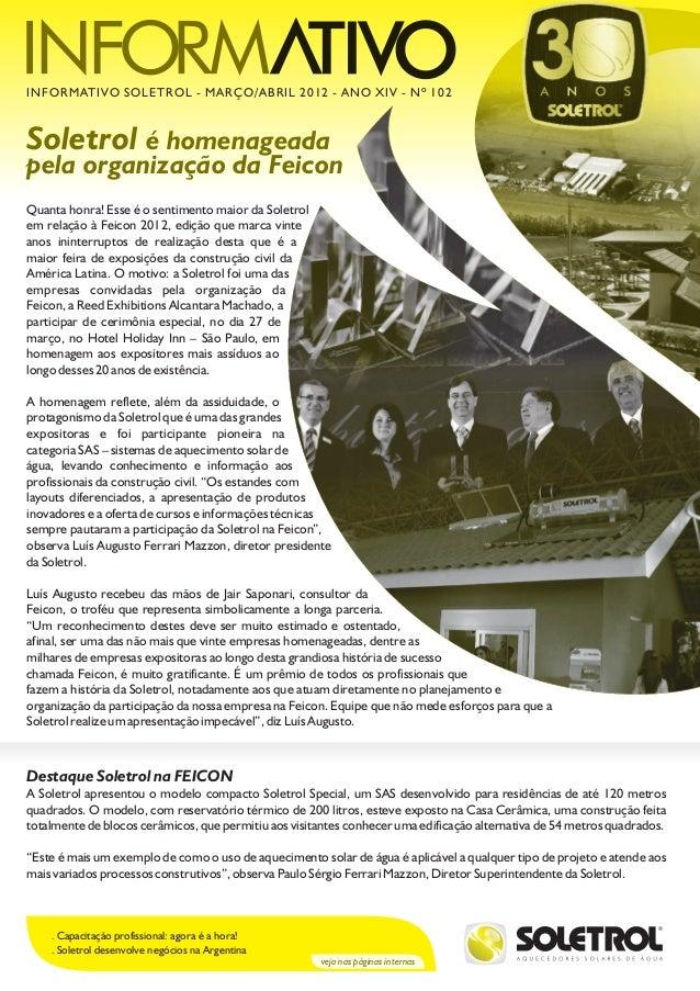 Soletrol é homenageada pela organização da Feicon INFORMATIVO SOLETROL - MARÇO/ABRIL 2012 - ANO XIV - Nº 102 Quanta honra!...