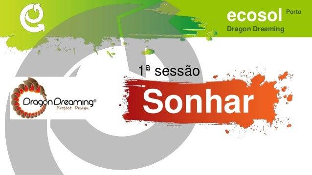 ecosol Dragon Dreaming Porto Sonhar • Renda da casa, electricidade, água, internet, pago em Ecosol. • Serviços de saúde e ...