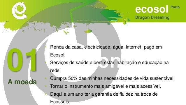 ecosol Dragon Dreaming Porto Sonhar • Um espaço de crescimento e desenvolvimento humano, para mim, para o circulo que aqui...