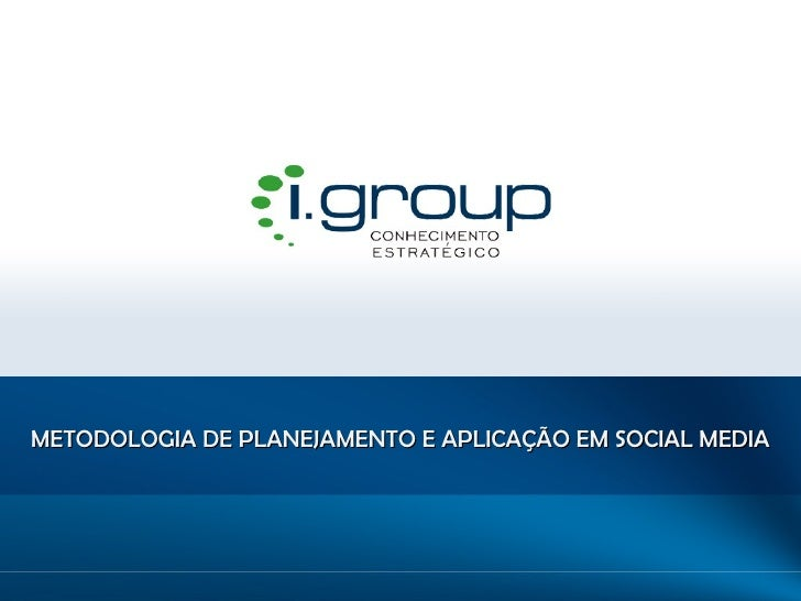 METODOLOGIA DE PLANEJAMENTO E APLICAÇÃO EM SOCIAL MEDIA