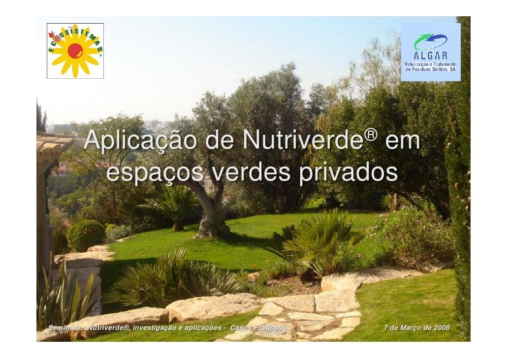Aplicação de           em                    Nutriverde ®          espaços verdes privadosSeminário: Nutriverde®, investig...