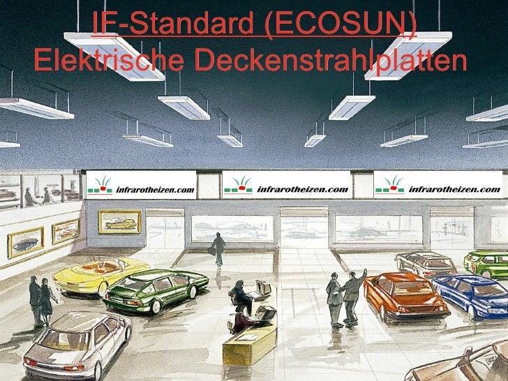 IF-StandardHeaters          Radiant (ECOSUN)Elektrische Deckenstrahlplatten        for ceiling mounting