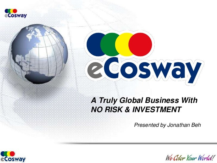 A Truly Global Business WithNO RISK & INVESTMENT<br />Presented by Jonathan Beh<br />