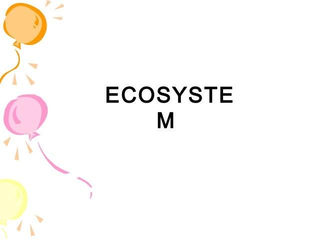 ECOSYSTE   M