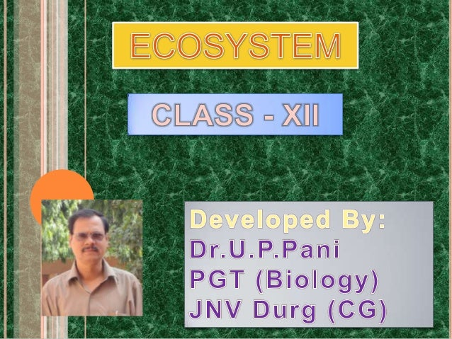  The  term ecosystem was first coined by A.G.Tansely.  Ecosystem consists of two Words :  Eco  Environment  System  Inte...