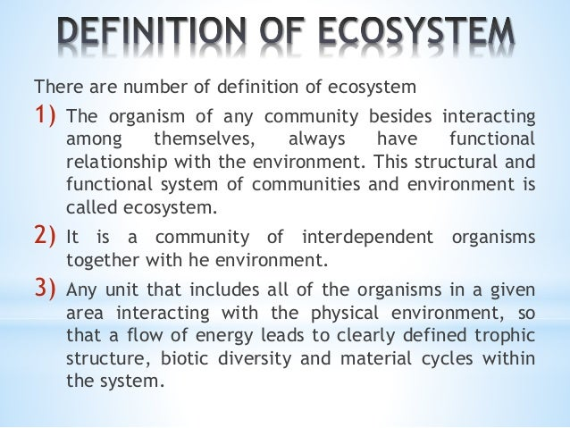 a definition of an ecosystem Definition of ecosystem - download as word doc (doc / docx), pdf file (pdf), text file (txt) or read online.