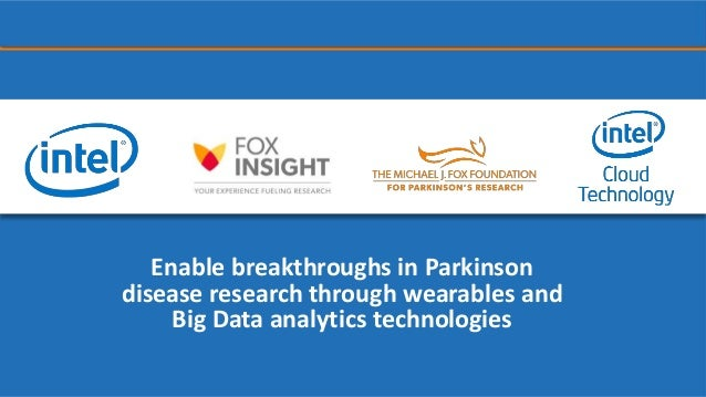 Enable breakthroughs in Parkinson disease research through wearables and Big Data analytics technologies