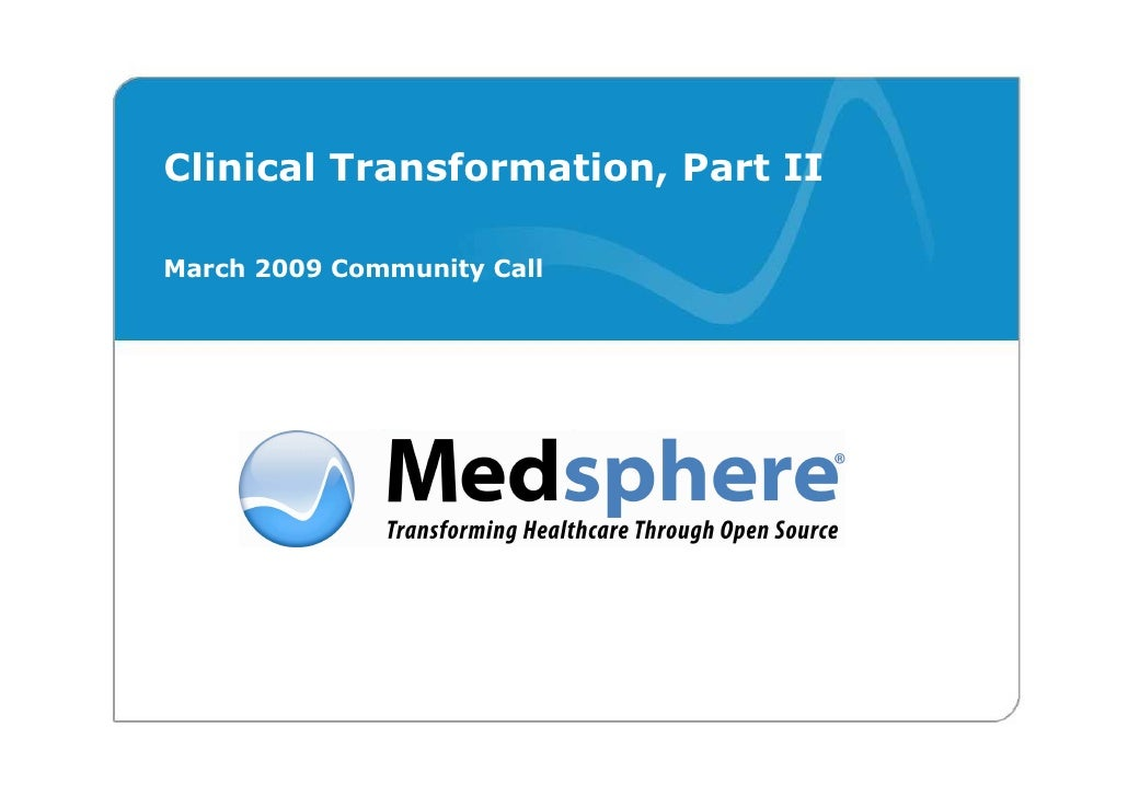 Clinical Transformation, Part II  March 2009 Community Call