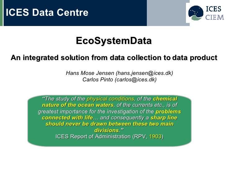 <ul><li>EcoSystemData </li></ul><ul><li>A n integrated solution from data collection to data product </li></ul><ul><ul><li...