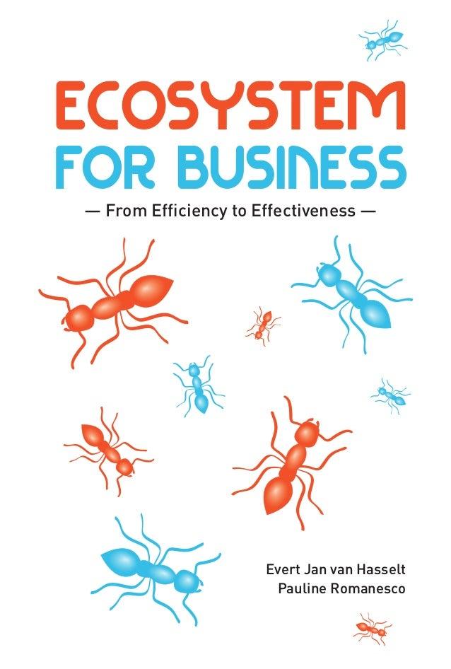 ECOSYSTEM FOR BUSINESS — From Efficiency to Effectiveness — Evert Jan van Hasselt Pauline Romanesco