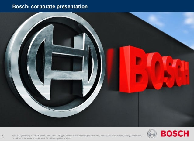 Bosch: corporate presentation 1 C/CCB | 3/13/2015 | © Robert Bosch GmbH 2015. All rights reserved, also regarding any disp...