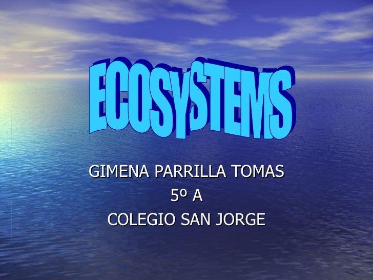 GIMENA PARRILLA TOMAS         5º A  COLEGIO SAN JORGE