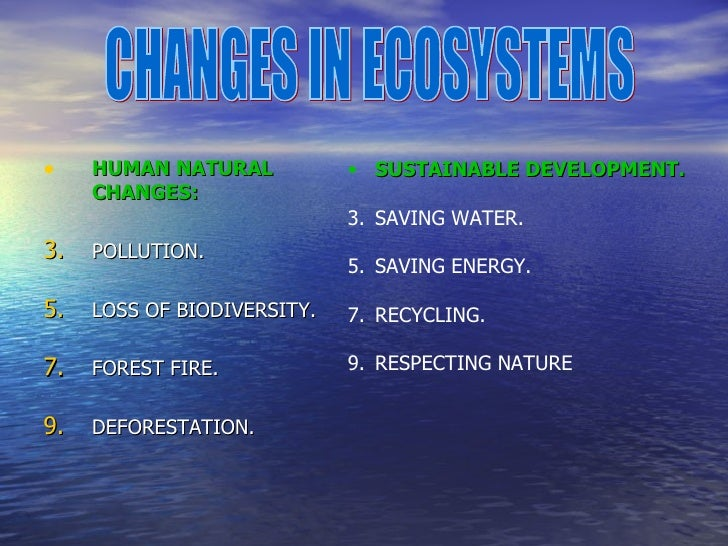 •    HUMAN NATURAL           • SUSTAINABLE DEVELOPMENT.     CHANGES:                             3. SAVING WATER.3.   POLL...