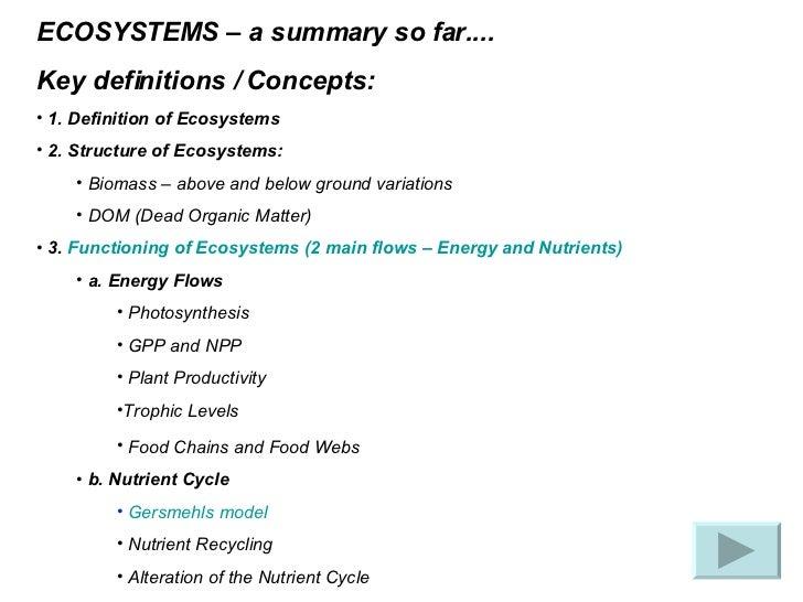 <ul><li>ECOSYSTEMS – a summary so far.... </li></ul><ul><li>Key definitions / Concepts: </li></ul><ul><li>1. Definition of...