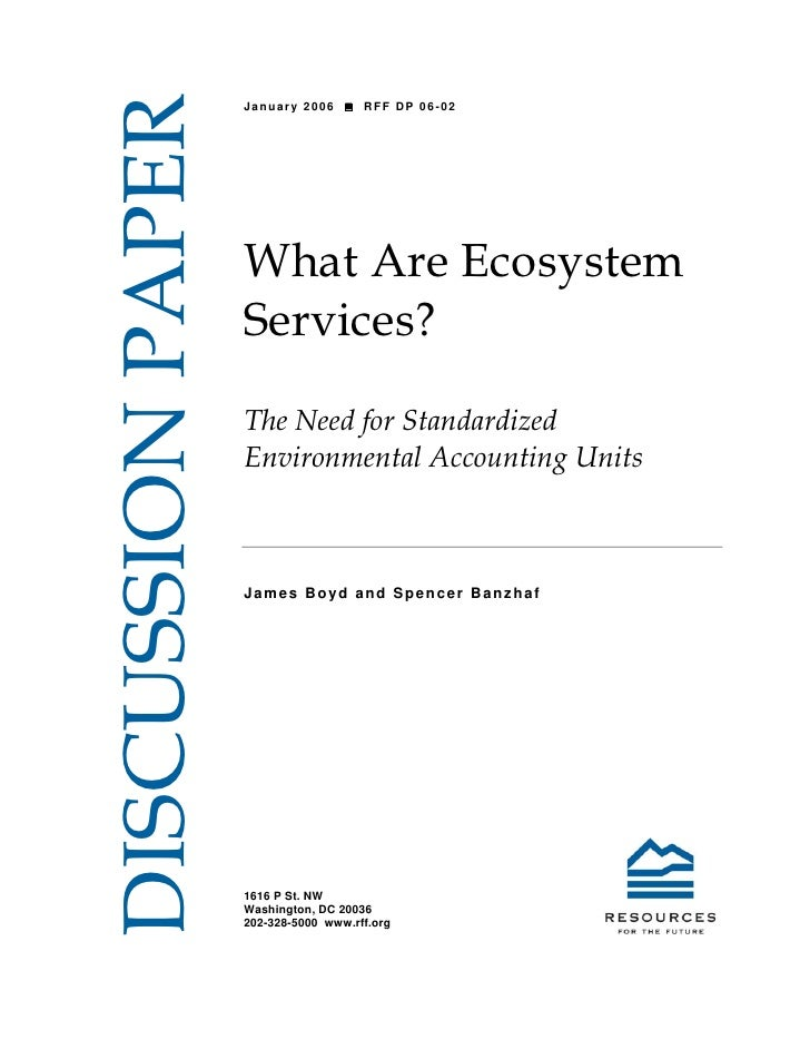 DISCUSSION PAPER                    January 2006       RFF DP 06-02                        What Are Ecosystem             ...
