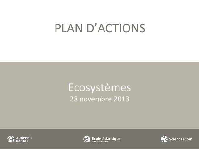 PLAN D'ACTIONS  Ecosystèmes 28 novembre 2013