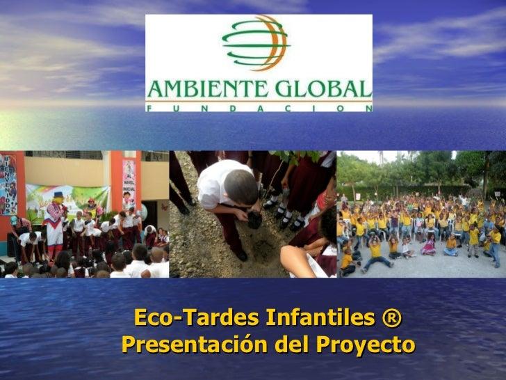 Eco-Tardes Infantiles ® Presentación del Proyecto